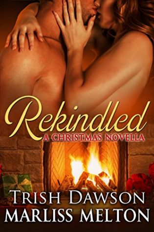 Rekindled by Marliss Melton and Trish Dawson