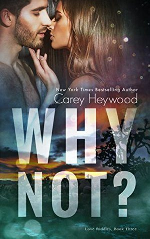 Why Not? by Carey Heywood