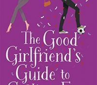 The Good Girlfriend's Guide to Getting Even by Anna Bell