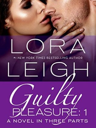 Guilty Pleasures: Part 1 by Lora Leigh