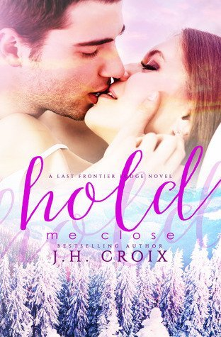 Hold Me Close by J. H. Croix
