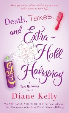 Review: Death, Taxes, and Extra-Hold Hairspray by Diane Kelly
