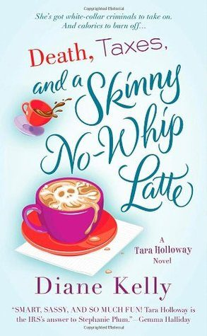 Review: Death, Taxes, and a Skinny No-Whip Latte by Diane Kelly