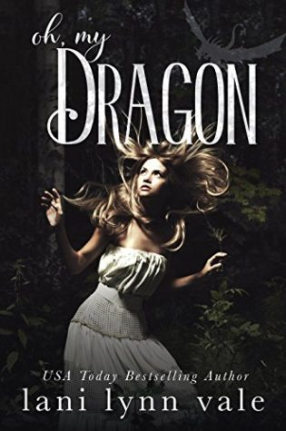 Oh, My Dragon by Lani Lynn Vale