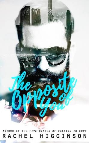 ARC Review: The Opposite of You by Rachel Higginson