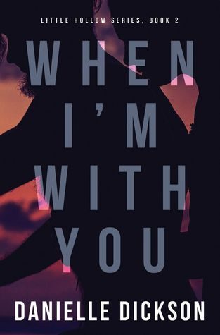 When I'm With You by Danielle Dickson