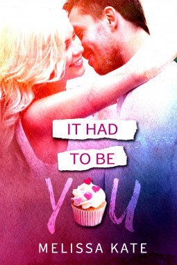 It Had To Be You by Melissa Kate