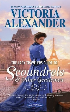 The Lady Travelers Guide to Scoundrels and Other Gentlemen by Victoria Alexander