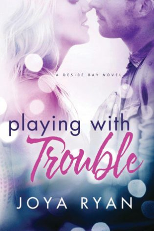 Playing With Trouble by Joya Ryan