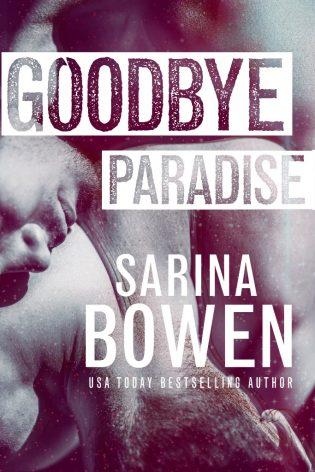 ARC Review: Goodbye Paradise by Sarina Bowen