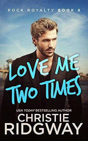 Love Me Two Times by Christie Ridgway