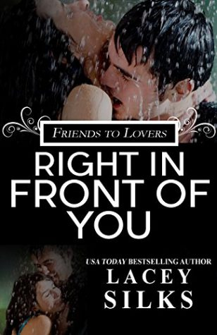 Right in Front of You by Lacey Silks