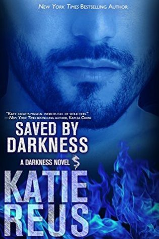 Saved by Darkness by Katie Reus