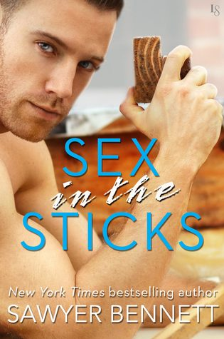 Sex in the Sticks by Sawyer Bennett