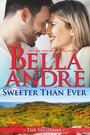 Sweeter than Ever by Bella Andre