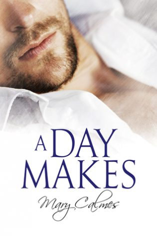 ARC Review: A Day Makes by Mary Calmes