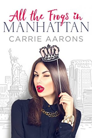 All the Frogs in Manhattan by Carrie Aarons