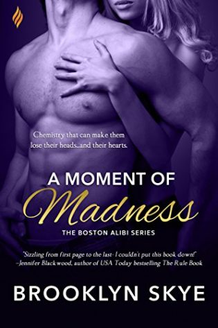 A Moment of Madness by Brooklyn Skye