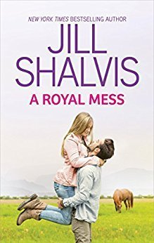 A Royal Mess by Jill Shalvis