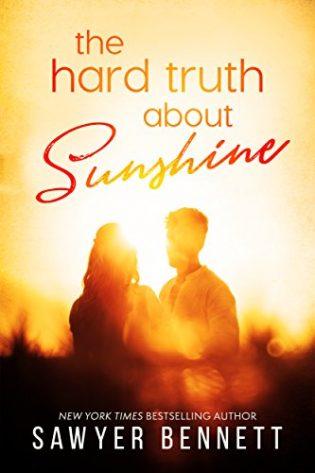 The Hard Truth About Sunshine by Sawyer Bennett
