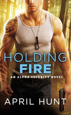 Holding Fire by April Hunt