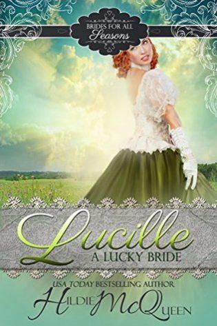 Lucille, A Lucky Bride by Hildie McQueen