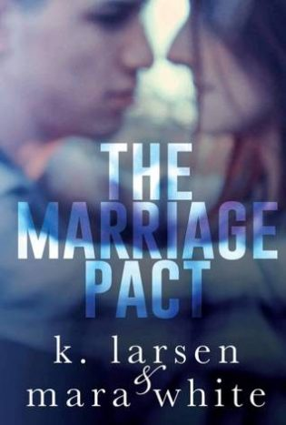 The Marriage Pact by K. Larsen and Mara White