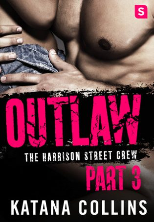 Outlaw: Part 3 by Katana Collins