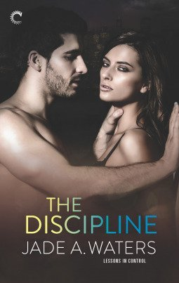 The Discipline by Jade A. Waters