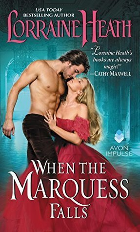 When the Marquess Falls by Lorraine Heath