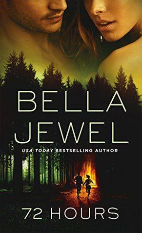 72 Hours by Bella Jewel