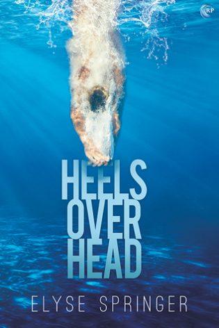 Heels Over Head by Elyse Springer