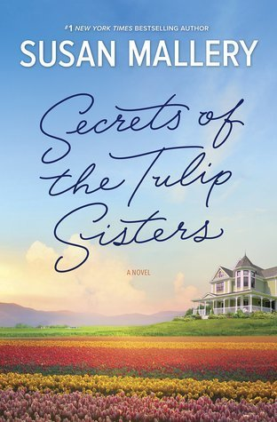 Secrets of the Tulip Sisters Susan Mallery
