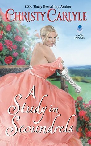 A Study in Scoundrels by Christy Carlyle