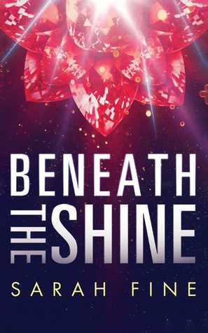 Beneath the Shine by Sarah Fine