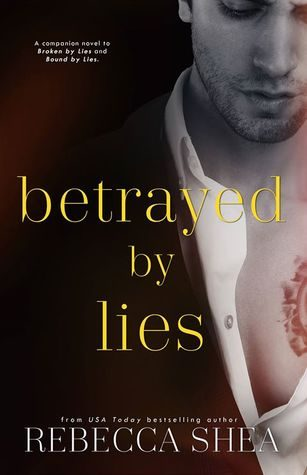 Betrayed by Lies by Rebecca Shea