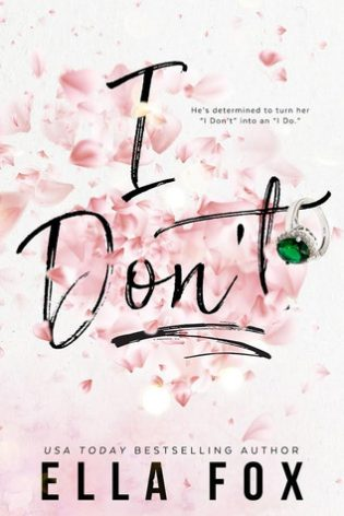 I Don't by Ella Fox