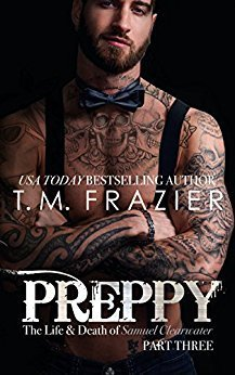 Preppy, Part Three: The Life & Death of Samuel Clearwater by T.M. Frazier