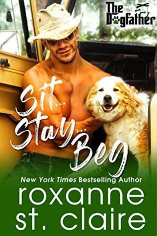 Sit…Stay…Beg by Roxanne St. Claire