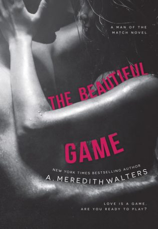 The Beautiful Game by A. Meredith Walters