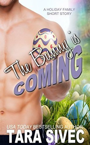 The Bunny is Coming by Tara Sivec