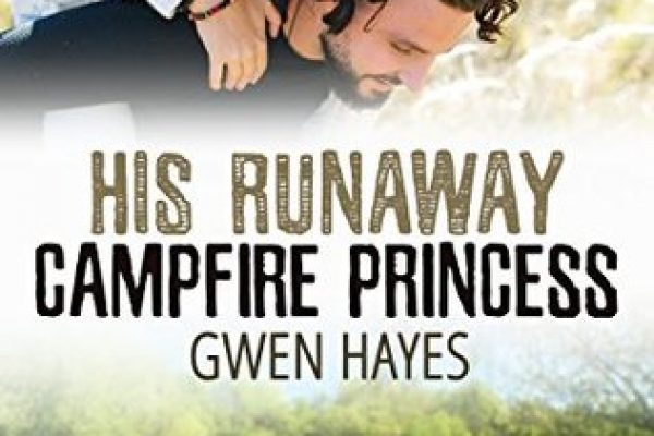 His Runaway Campfire Princess by Gwen Hayes