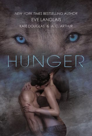 Hunger by Eve Langlais, Kate Douglas, A.C. Arthur