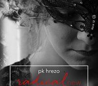 Radical New Me by PK Hrezo