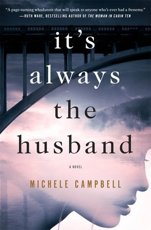 ARC Review: It's Always the Husband by Michele Campbell