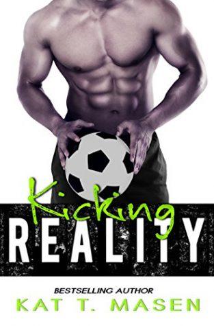 Kicking Reality by Kat T. Masen