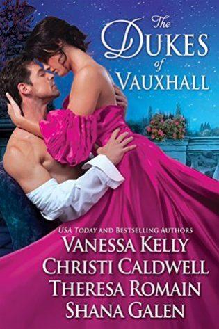 The Dukes of Vauxhall by Vanessa Kelly, Christi Caldwell, Theresa Romain and Shana Galen