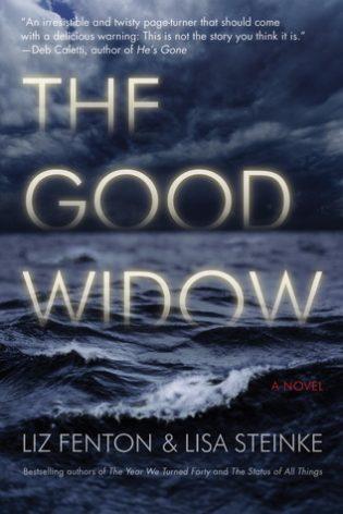 The Good Widow by Liz Fenton & Lisa Steinke