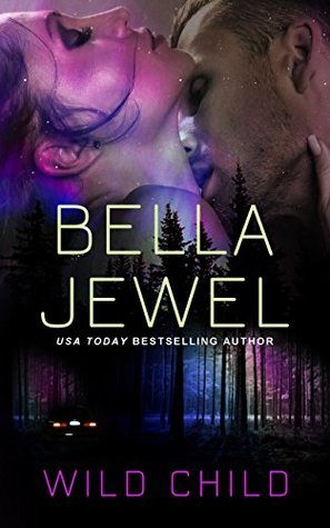 Wild Child by Bella Jewel