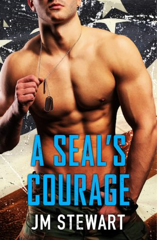 A SEAL's Courage by JM Stewart